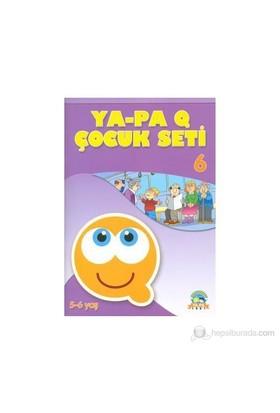 Ya - Pa Q Çocuk Seti - 6 - Gökçe Gülbahçe Karadağ