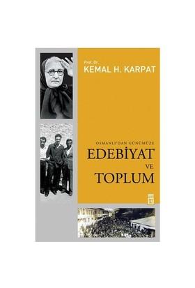 Osmanlıdan Günümüze Edebiyat ve Toplum - Kemal H. Karpat