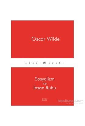 Sosyalizm Ve İnsan Ruhu - Oscar Wilde