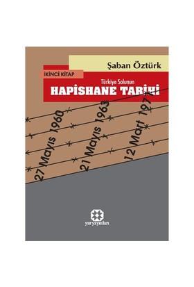 Hapishane Tarihi 2 - Şaban Öztürk