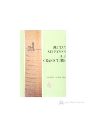 Sultan Suleyman The Grand Turk