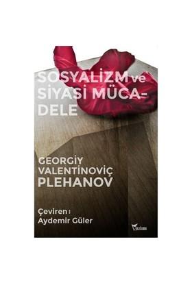 Sosyalizm Ve Siyasi Mücadele-Georgiy Valentinoviç Plehanov