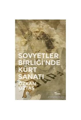 Sovyetler Birliği'Nde Kürt Sanatı-Özkan Öztaş
