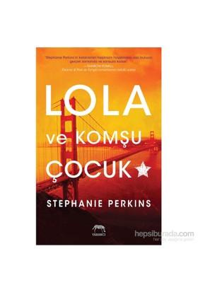 Lola Ve Komşu Çocuk - Stephanie Perkins