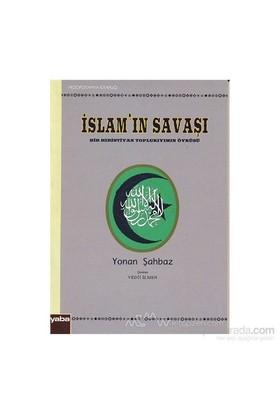 İslam'In Savaşı-Yonan Şahbaz