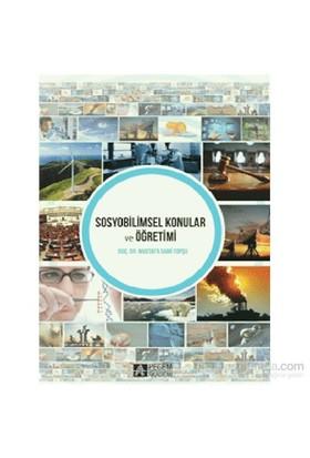Sosyobilimsel Konular Ve Öğretimi-Mustafa Sami Topçu