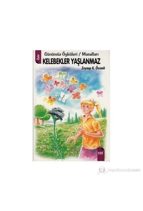 Kelebekler Yaşlanmaz-Zeynep K. Özcanlı