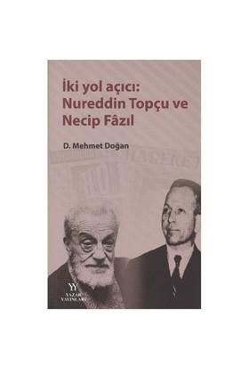 İki Yol Açıcı: Nureddin Topçu Ve Necip Fazıl-Mehmet Doğan