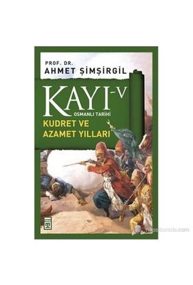 Kayı V - Kudret ve Azamet Yılları - Ahmet Şimşirgil
