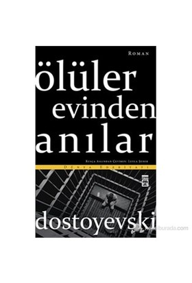 Ölüler Evinden Anılar-Fyodor Mihayloviç Dostoyevski