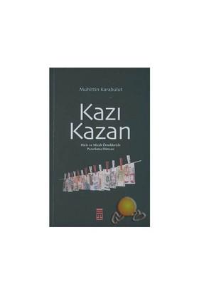 Kazı Kazan / Hiciv Ve Mizah Örnekleriyle Pazarlama Dünyası