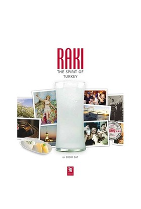 Rakı : The Spirit Of Turkey-Erdir Zat