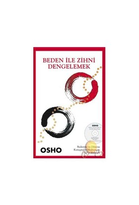 Beden İle Zihni Dengelemek - Osho