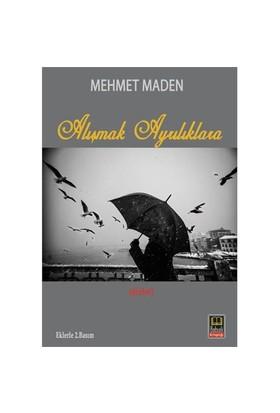 Alışmak Ayrılıklara-Mehmet Maden