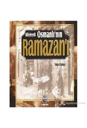 Böyleydi Osmanlı'Nın Ramazanı-Tolga Uslubaş