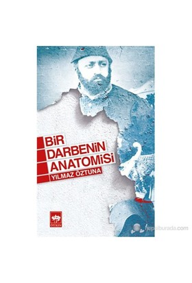 Bir Darbenin Anatomisi - Yılmaz Öztuna