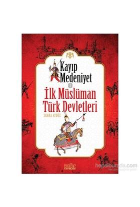 Kayıp Medeniyet - 1: İlk Müslüman Türk Devletleri-Zehra Aydüz