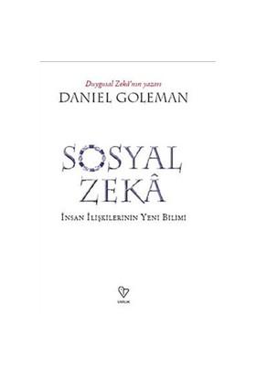 Sosyal Zeka - İnsan İlişkilerinin Yeni Bilimi - Daniel Goleman