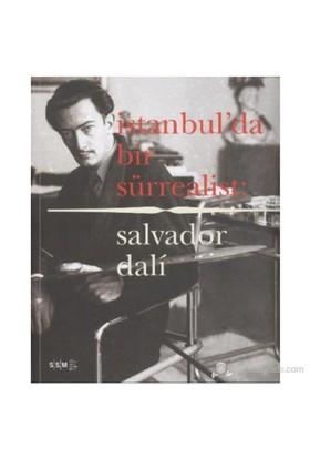 İstanbulda Bir Sürrealist -Salvador Dali
