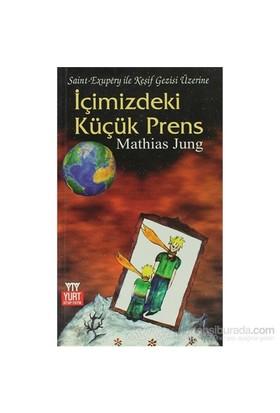İçimizdeki Küçük Prens Saint - Exupery İle Keşif Gezisi Üzerine-Mathias Jung