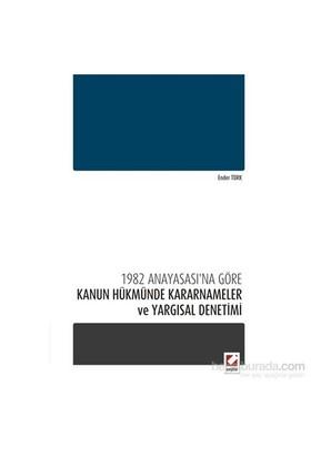 1982 Anayasası'na Göre Kanun Hükmünde Kararnameler ve Yargısal Denetimi
