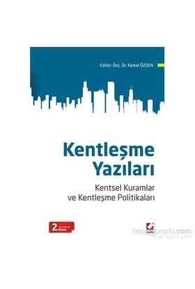 Kentleşme Yazıları - Kentsel Kuramlar ve Kentleşme Politikaları