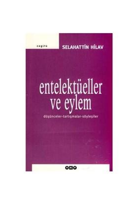 Entellektüeller Ve Eylem-Selahattin Hilav