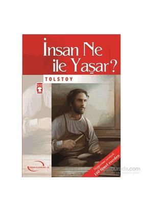 İnsan Ne İle Yaşar ? - Lev Nikolayeviç Tolstoy