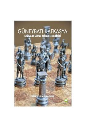 Güneybatı Kafkasya-Erkan Karagöz