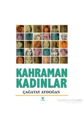 Kahraman Kadınlar-Çağatay Aydoğan