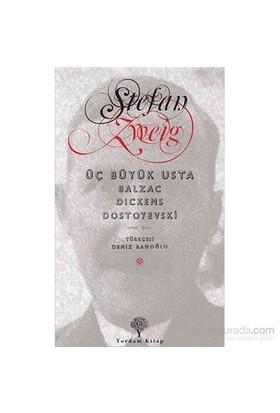 Üç Büyük Usta Balzac-Dickens-Dostoyevski-Stefan Zweig