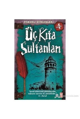 Osmanlı Günlükleri - Üç Kıta Sultanları - Sevinç Kuşoğlu