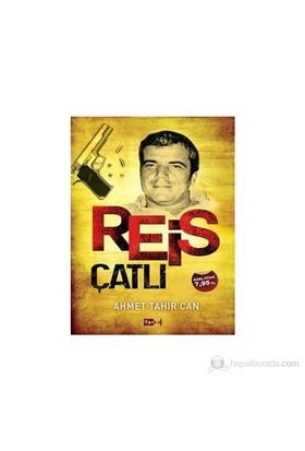 Reis Çatlı - Ahmet Tahir Can