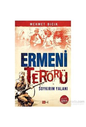 Ermeni Terörü Soykırım Yalanı-Mehmet Bicik