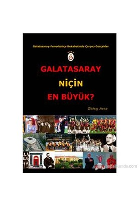 Galatasaray Niçin En Büyük? - Oktay Aras
