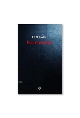 Fecr Mevsimi-Bilal Yavuz