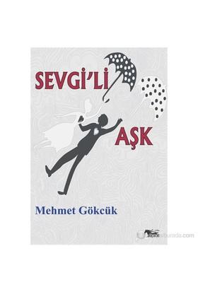 Sevgi'Li Aşk-Mehmet Gökcük