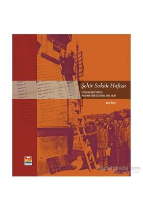 Şehir Sokak Hafıza - Kuyulu'dan Biçki Yurdu'na Osman Nuri Ergin ile İstanbul Sokak Adları