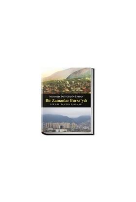 Bir Zamanlar Bursa'Ydı-Safiyüddin Erhan