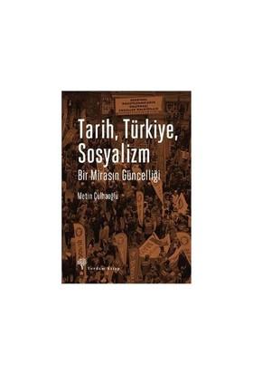 Tarih Türkiye Sosyalizm (Bir Mirasın Güncelliği)