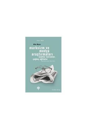 Marksizm Ve Medya Araştırmaları - Anahtar Kavramlar, Çağdaş Eğilimler-Mike Wayne