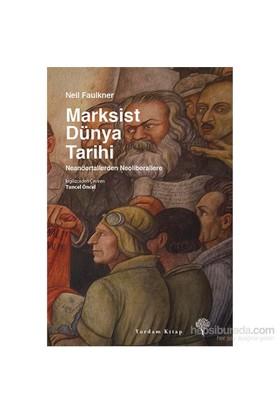 Marksist Dünya Tarihi - Neil Faulkner