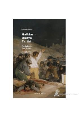 Halkların Dünya Tarihi - Taş Çağından Yeni Binyıla - Chris Harman