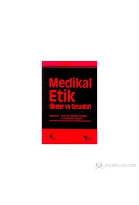 Medikal Etik 2 İlkeler Ve Sorunlar-Kolektif