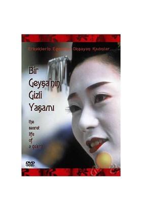 The Secret Life Of A Geisha (Bir Geyşa'nın Gizli Yaşamı)