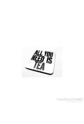All You Need Is Tea Bardak Altlığı