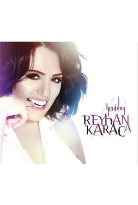 Reyhan Karaca - Yeniden