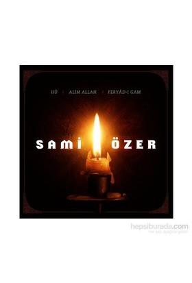 Sami Özer - Hu / Alim Allah / Feryad-ı Gam