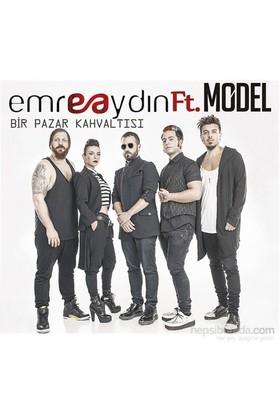 Emre Aydın ft. Model - Bir Pazar Kahvaltısı