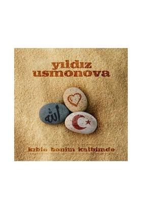 Yıldız Usmonova - Kıble Benim Kalbimde